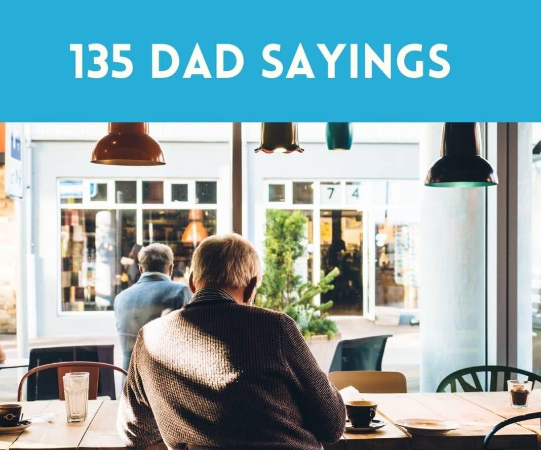135 Dad Sayings