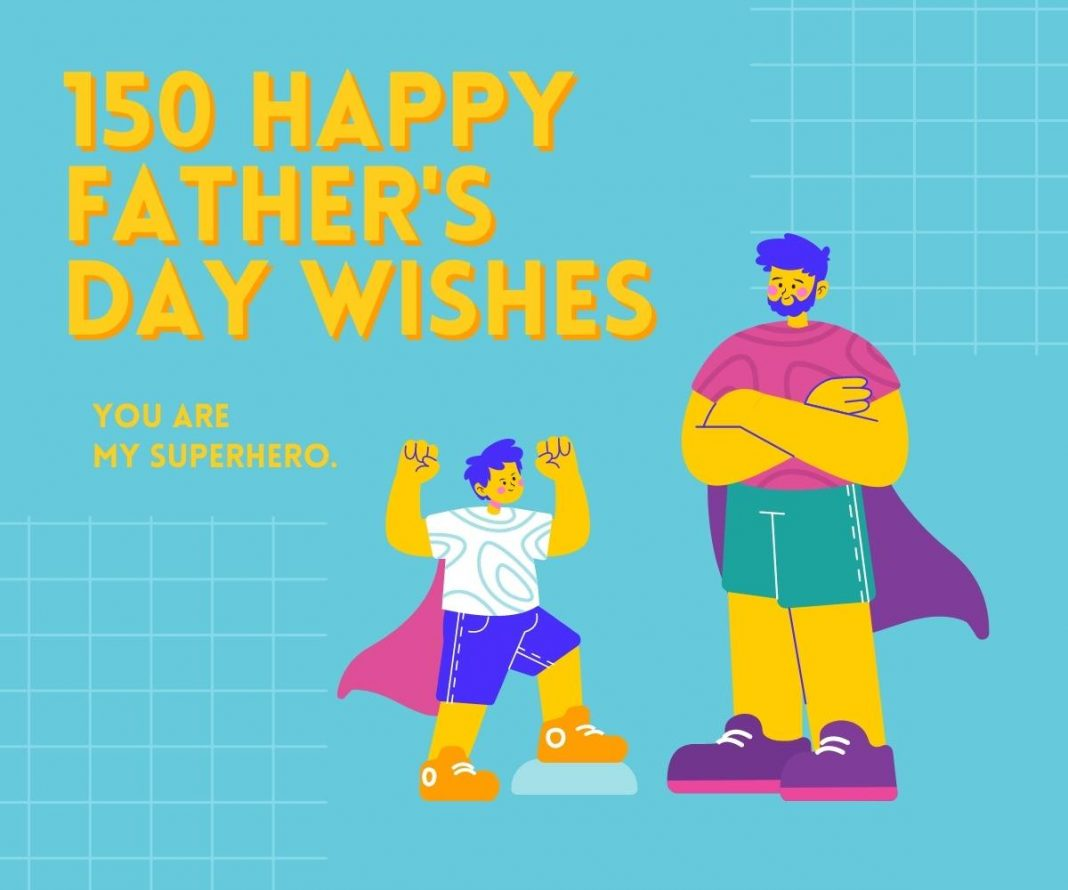 150 Happy Father's Day Wishes