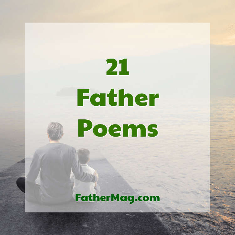 21 Father Poems with Images - Fathering Magazine