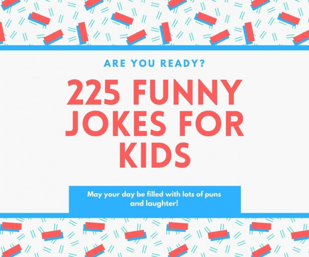 225 Funny Jokes For Kids