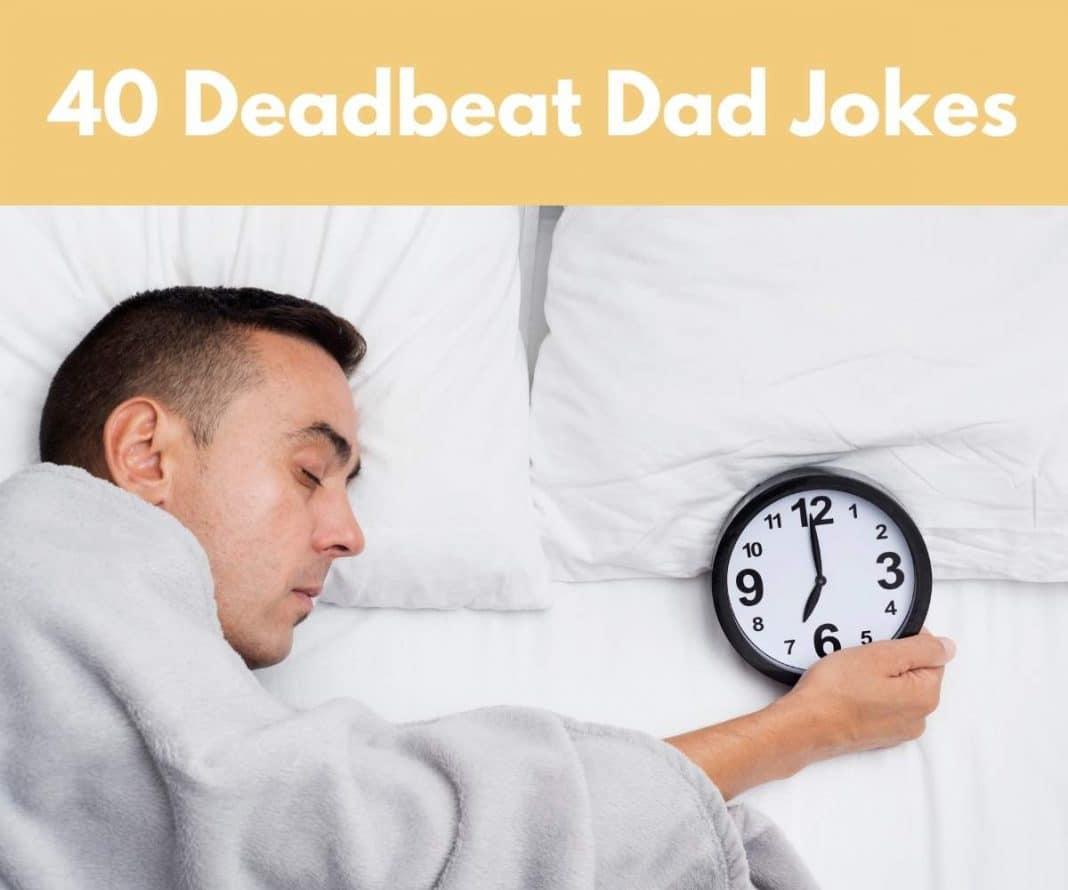 40 Deadbeat Dad Jokes