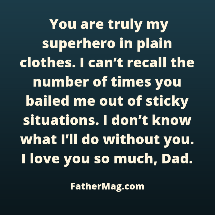 110 I Love My Dad Quotes With Beautiful Images Fathering Magazine