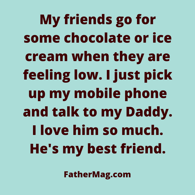 110 I Love My Dad Quotes With Beautiful Images - Fathering ...