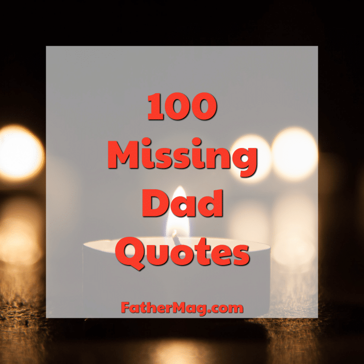 100 Missing Dad Quotes With Beautiful Images - Fathering ...