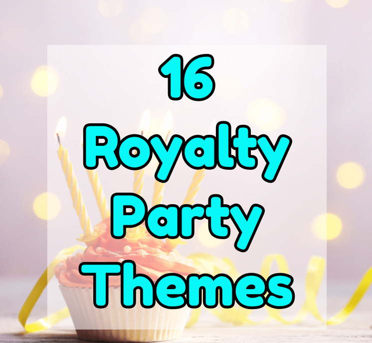 royalty party themes